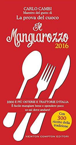 Il Mangiarozzo 2016 1000 e più osterie e trattorie d'Italia È facile mangiare bene e spendere poco se sai do PDF