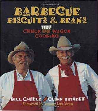 Barbecue Biscuits & Beans: Chuck Wagon Cooking