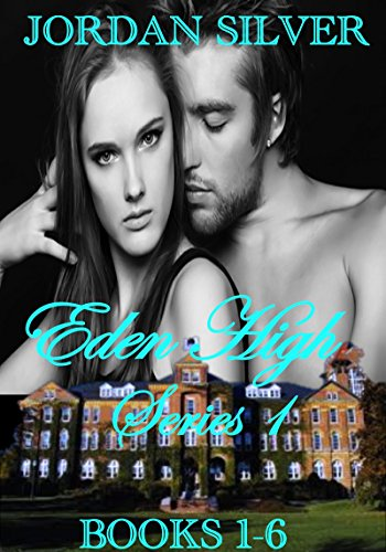Jordan Silver - Eden High Series One: The Eden High Series Boxed Set, Books 1-6 (English Edition)