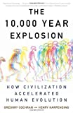 img - for 10,000 Year Explosion: How Civilization Accelerated Human Evolution by Gregory Cochran, Henry Harpending (2011) Paperback book / textbook / text book