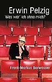 Frank-Markus Barwasser �Erwin Pelzig: Was w�r� ich ohne mich?� bestellen bei Amazon.de