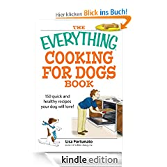 The Everything Cooking for Dogs Book: 100 quick and easy healthy recipes your dog will bark for! (Everything�)