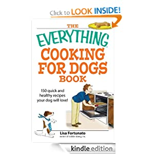 FREE KINDLE BOOK: The Everything Cooking for Dogs Book: 100 quick and easy healthy recipes your dog will bark for!