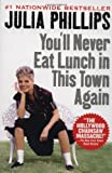 You'll Never Eat Lunch in This Town Again (0451205332) by Julia Phillips
