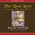 The Rose Rent: The Thirteenth Chronicle of Brother Cadfael | Ellis Peters