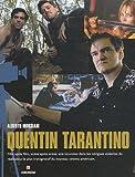echange, troc Alberto Morsiani - Quentin Tarantino - Film après film, scène après scène, une incursion dans les intrigues violentes du réalisateur le plus