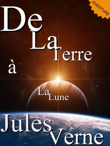 Jules Verne - De La Terre à La Lune (Annoté) (Collection Jules Verne t. 1) (French Edition)
