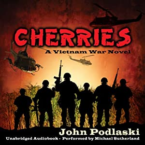 Cherries: A Vietnam War Novel | [John Podlaski]