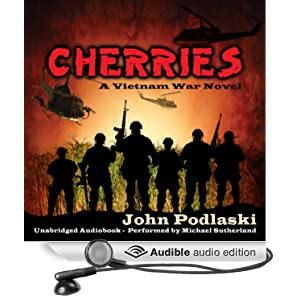 Amazon.com: Cherries: A Vietnam War Novel (Audible Audio Edition): John Podlaski, Michael Sutherland: Books