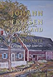 img - for Johann Friesen of Poland and His Descendants: Telling Their Stories book / textbook / text book