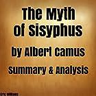 The Myth of Sisyphus by Albert Camus: Summary & Analysis Hörbuch von Eric Williams Gesprochen von: Kevin Theis