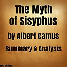 The Myth of Sisyphus by Albert Camus: Summary & Analysis Audiobook by Eric Williams Narrated by Kevin Theis