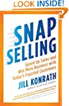SNAP Selling: Speed Up Sales and Win...