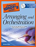 The Complete Idiot's Guide to Arranging and Orchestration (1592576265) by Michael Miller