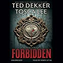 Forbidden (       UNABRIDGED) by Ted Dekker, Tosca Lee Narrated by Henry Leyva