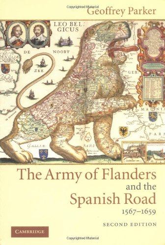 The Army of Flanders and the Spanish Road, 1567-1659: The...