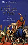 echange, troc Michel Subiela - Le Sang des Hauteville, Tome 1 : Les chevaliers de proie : (1000-1063)