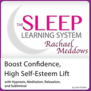 Boost Confidence, High Self-Esteem Lift Audiobook