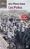 echange, troc  - Les Poilus, : Lettres et témoignages des Français dans la Grande Guerre (1914-1918)