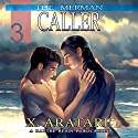 Caller: The Merman, Book 3 (       UNABRIDGED) by X. Aratare Narrated by Chris Patton