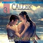 Caller: The Merman, Book 3   X. Aratare