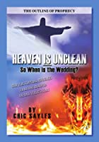 Heaven is Unclean: So When is the Wedding?