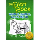 The Fart Book: Whiff it, Sniff it, Lay it, Rip it! (The Disgusting Adventures of Milo Snotrocket) ~ J.B.  O'Neil