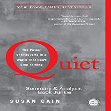 Summary & Analysis - Quiet: The Power of Introverts in a World That Can't Stop Talking by Susan Cain Audiobook by  Book Junkie Narrated by Doug Greene