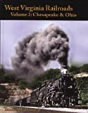 img - for West Virginia Railroads: Volume 2 Chesapeake & Ohio book / textbook / text book