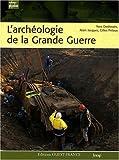 """Afficher """"L'Archéologie de la Grande Guerre"""""""