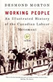 Working People, Fifth Edition: An Illustrated History of the Canadian Labour Movement