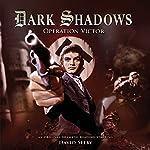 Dark Shadows - Operation Victor | Jonathan Morris