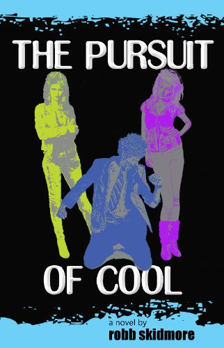 "Kindle Nation Reader Alert: Robb Skidmore's The Pursuit of Cool is ""A totally enjoyable flashback ride to the 1980s."" 4.8 stars on 13 out of 13 Rave Reviews and Now $2.99 on Kindle"