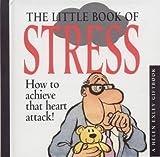 img - for The Little Book of Stress (Mini Squares) by Stuart Macfarlane, Linda Macfarlane (1998) Hardcover book / textbook / text book