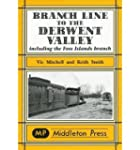 Branch Line to the Derwent Valley: In...