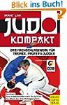 Judo Kompakt: Das Nachschlagewerk f�r...