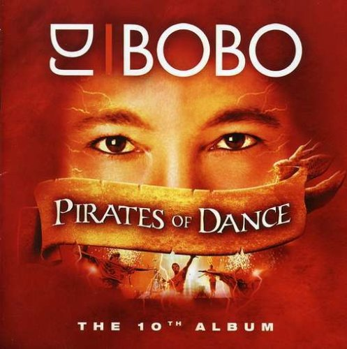 DJ Bobo - Pirates Of Dance Lyrics - Zortam Music