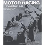 Motor Racing : The Golden Age: Extraordinary Images from 1900 to 1970by John Tennant