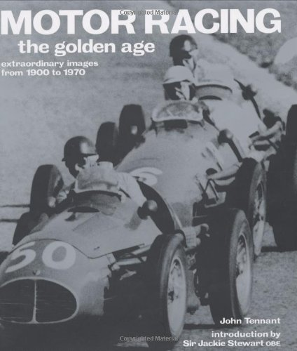 Motor Racing: Extraordinary Images from 1900 to 1970 (Golden Age)