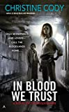 In Blood We Trust (A Novel of the Bloodlands) by Christine Cody