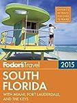 Fodor's South Florida 2015: with Miam...