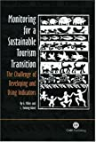 img - for Monitoring for a Sustainable Tourism Transition: The Challenge of Developing and Using Indicators by G. Miller (2005-09-09) book / textbook / text book