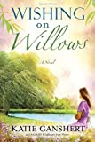 Image of Wishing on Willows: A Novel