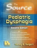 The Source for Pediatric Dysphagia, Second Edition