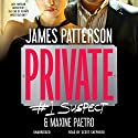 Private: #1 Suspect Audiobook by James Patterson, Maxine Paetro Narrated by Scott Shepherd