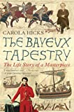 The Bayeux Tapestry: The Life Story of a Masterpiece