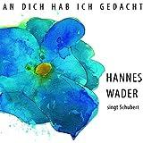 An dich hab ich gedacht - Wader singt Schubert [Original Recording Remastered]