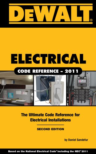 Dewalt Electrical Code Reference: Based On The 2011 National Electrical Code (Dewalt Professional Reference)