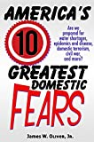 Americas 10 Greatest Domestic Fears: Water Shortages, Epidemics and Disease, Domestic Terrorism, Civil War, and More