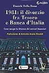 1981: il divorzio fra Tesoro e Banca...